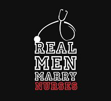 Real men marry nurses cool clever quotes funny t-shirt Unisex T-Shirt