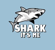 Shark Its Me Unisex T-Shirt