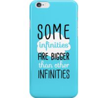 Some Infinities Are Bigger Than Others iPhone Case/Skin