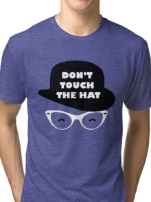 Don't Touch The Hat Tri-blend T-Shirt
