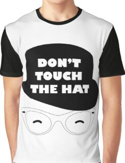 Don't Touch The Hat Graphic T-Shirt