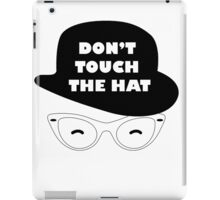 Don't Touch The Hat iPad Case/Skin