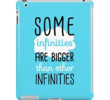 Some Infinities Are Bigger Than Others iPad Case/Skin