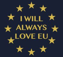 I will always love EU Kids Tee