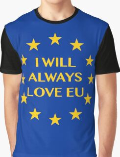 I will always love EU Graphic T-Shirt