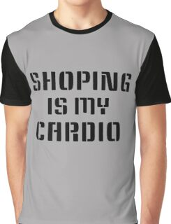 shopping is my cardio Graphic T-Shirt