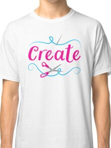 CREATE with scissors and needle Classic T-Shirt