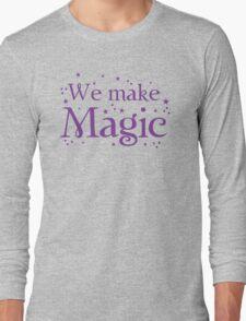 We make magic in purple Long Sleeve T-Shirt