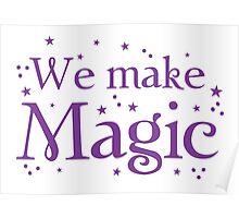 We make magic in purple Poster