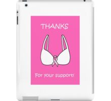 Thanks for your support, breast cancer bra. iPad Case/Skin