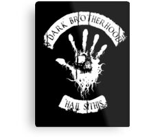 DARK BROTHERHOOD Metal Print