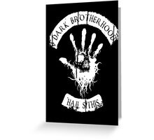 DARK BROTHERHOOD Greeting Card