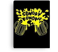 SUNDAY FUNDAY Drinking Beer College Booze Party Frat Canvas Print