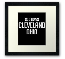God Loves Cleveland Ohio - T Shirt Framed Print