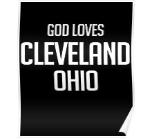 God Loves Cleveland Ohio - T Shirt Poster