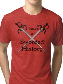 Sworded History Tri-blend T-Shirt