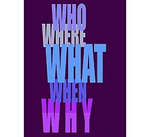 Who-Why-When??-t Photographic Print