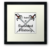 Sworded History Framed Print