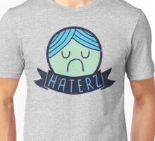 Haterz Gonna Hate Unisex T-Shirt