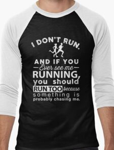 I Don't Run And If You Ever See Me Running Funny T-Shirt Men's Baseball ¾ T-Shirt