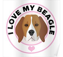 Love My Beagle Dog Poster