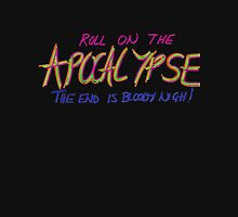 Roll on THE APOCALYPSE  Unisex T-Shirt