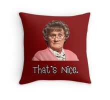 Mrs Brown's Boys - That's Nice Throw Pillow