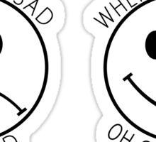 The Front Bottoms Shirt - When I am sad I am sad, when I am happy, oh God I'm happy Sticker