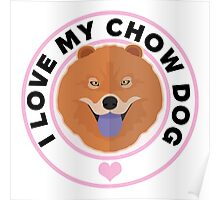 Love My Chow Dog Poster