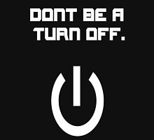 Turn Off Unisex T-Shirt
