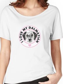 Love My Dalmatian Dog Women's Relaxed Fit T-Shirt