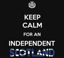 Keep Calm for an Independent Scotland by Samuel Sheats