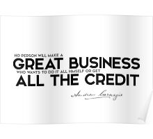 make a great business - andrew carnegie Poster