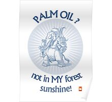 PALM OIL? not in MY forest! series - ele 1 Poster