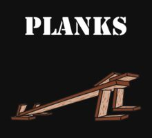 PLANKS by robotghost