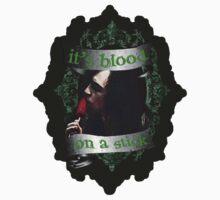 It's Blood... On A Stick / Adam  by QueenOfMischief