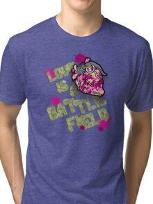 love is a battlefield Tri-blend T-Shirt