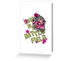 love is a battlefield Greeting Card