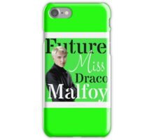 Future Miss Draco Malfoy iPhone Case/Skin
