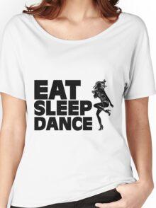 Eat Sleep Dance Women's Relaxed Fit T-Shirt