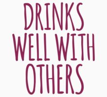 Awesome 'Drinks Well With Others' Handwritten T-Shirt by Albany Retro