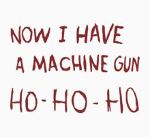DIE HARD - NOW I HAVE A MACHINE GUN Baby Tee
