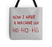 DIE HARD - NOW I HAVE A MACHINE GUN Tote Bag