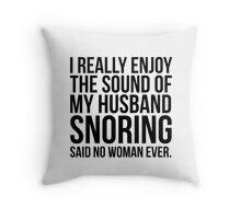Pillowtalk snoring sarcasim Throw Pillow