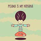Pyjama is my Nirvana by freshinkstain
