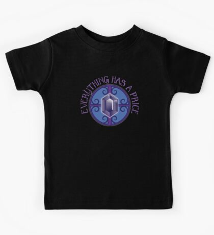 Everything has a price (Black Jewels) Kids Tee
