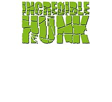 Incredible Hunk - Incredible Hulk Parody Photographic Print