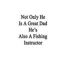 Not Only He Is A Great Dad He's Also A Fishing Instructor by supernova23