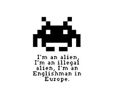 Alien in Europe (brexinvaders)  Photographic Print
