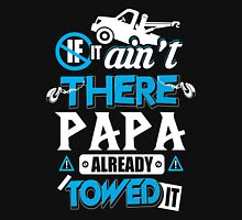 Truck - Papa Already Towed It Unisex T-Shirt